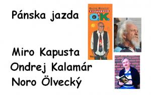 Pánska jazda - Miro Kapusta, Ondrej Kalamár, Noro Ölvecký @ v knižnici Eötvösova ul. 35  | Nitriansky kraj | Slovensko